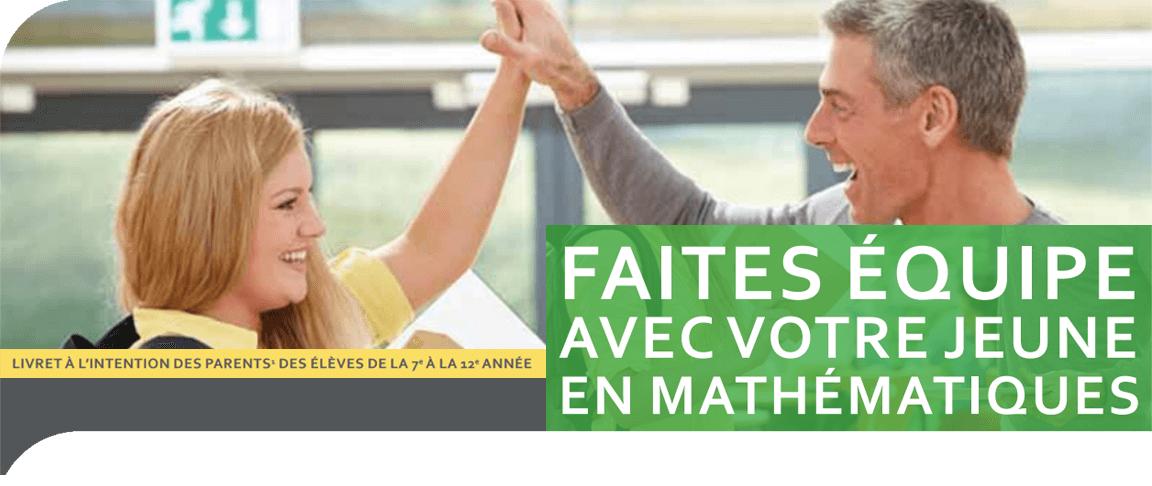Faites équipe avec votre jeune en mathématiques : Livret à l'intention des parents des élèves de la 7<sup>e</sup> à la 12<sup>e</sup> année