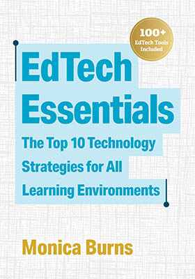 Book banner image for EdTech Essentials: The Top 10 Technology Strategies for All Learning Environments - book thumbnail