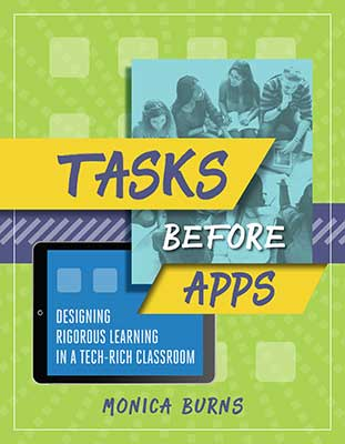 Book banner image for Tasks Before Apps: Designing Rigorous Learning in a Tech-Rich Classroom