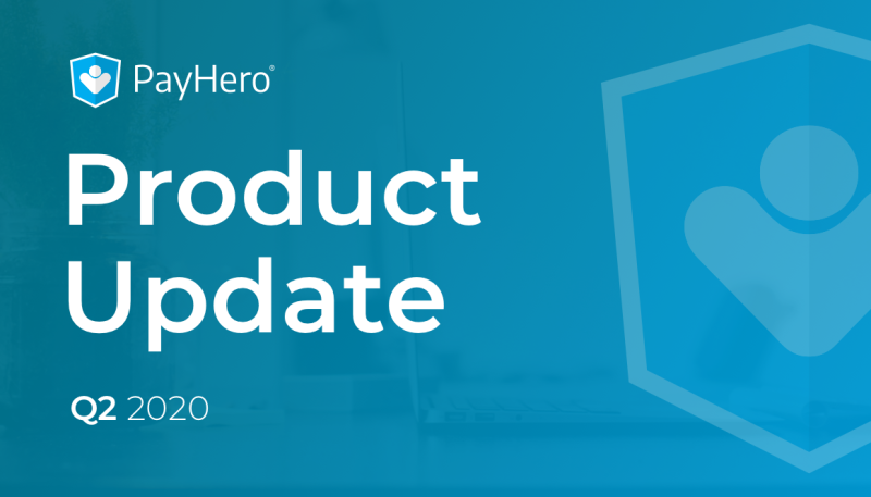 PayHero Product Update | Q2 2020 | News