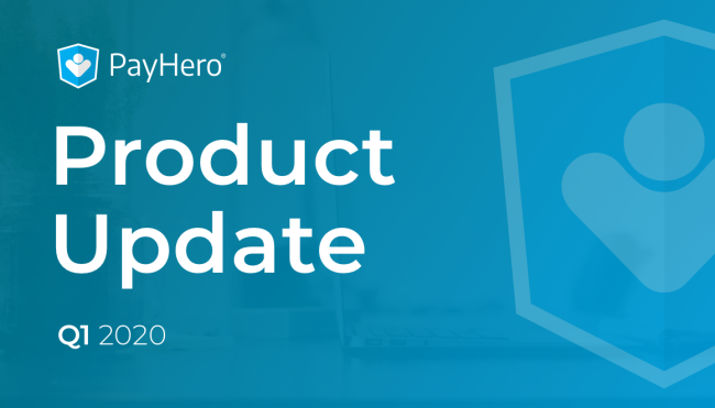 PayHero Product Update | Q1 2020 | News - Product Update