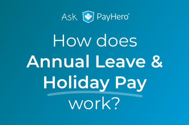 How does Annual Leave & Holiday Pay work? | Ask PayHero | Video - Payroll & Finance