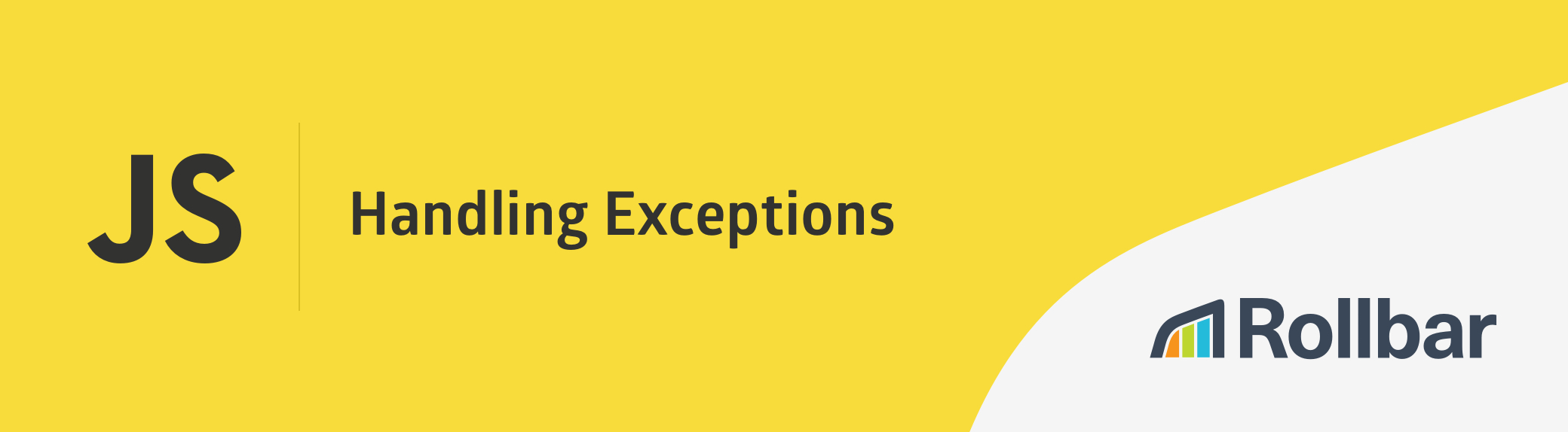 Exception handling in JavaScript | Rollbar