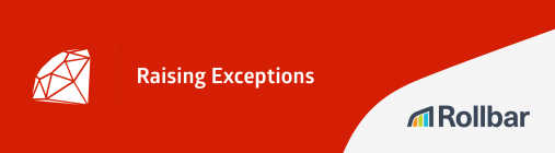 Raising Exceptions in Ruby