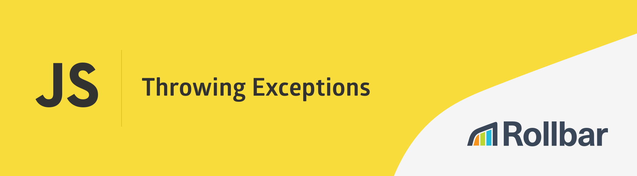 Throwing exceptions in JavaScript | Rollbar