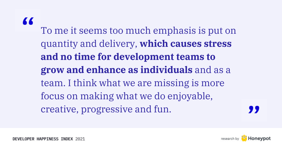"""Which causes stress and no time for teams to grow"""