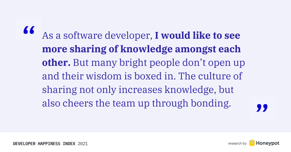 """I would like to see more sharing of knowledge amongst each other"""
