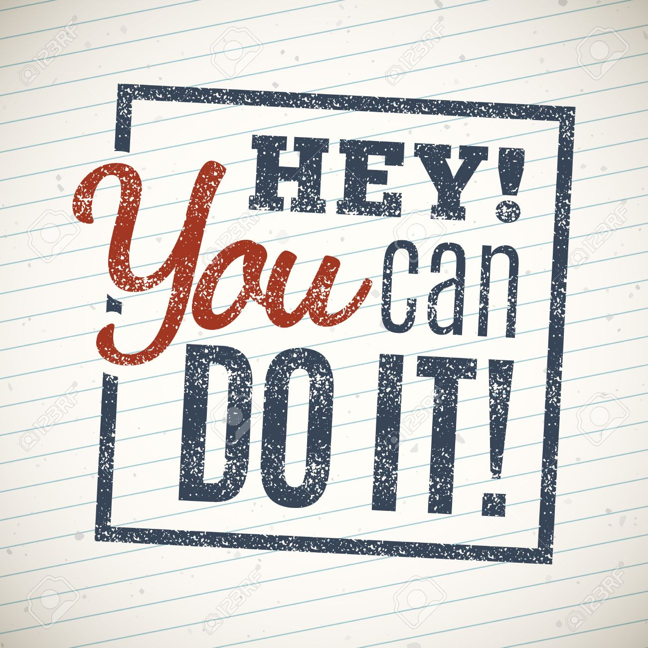 46527751-hey-you-can-do-it-motivational-lettering-quote