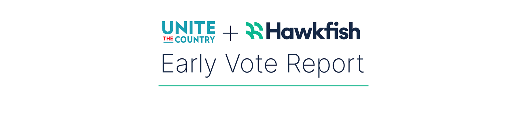 Unite the Country + Hawkfish present the Early Vote Report