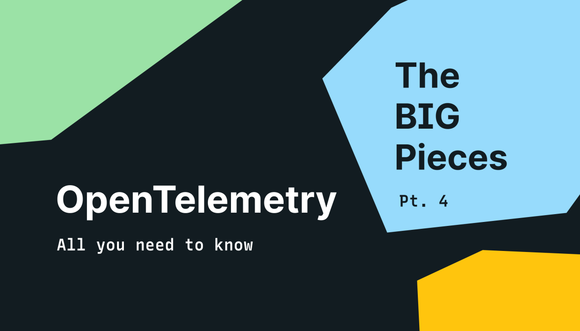 The Big Pieces: OpenTelemetry specification