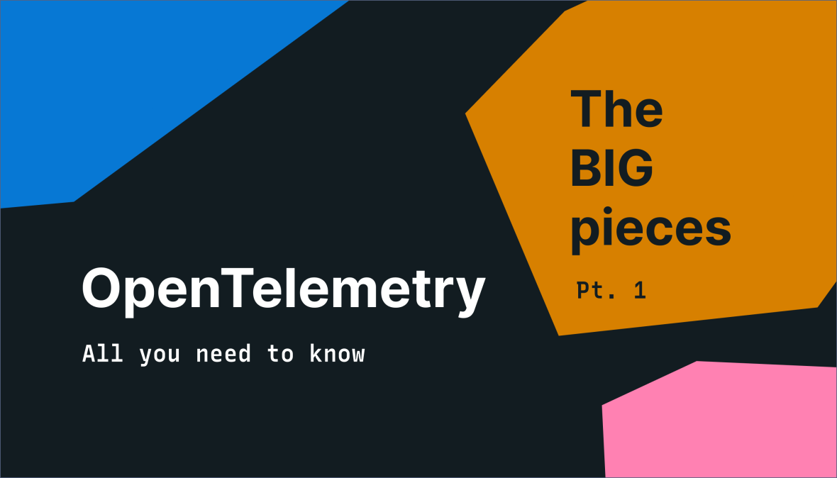 The Big Pieces: OpenTelemetry client design and architecture