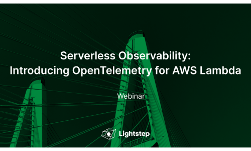 Serverless Observability: Introducing OpenTelemetry for AWS Lambda