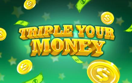 Triple Your Money