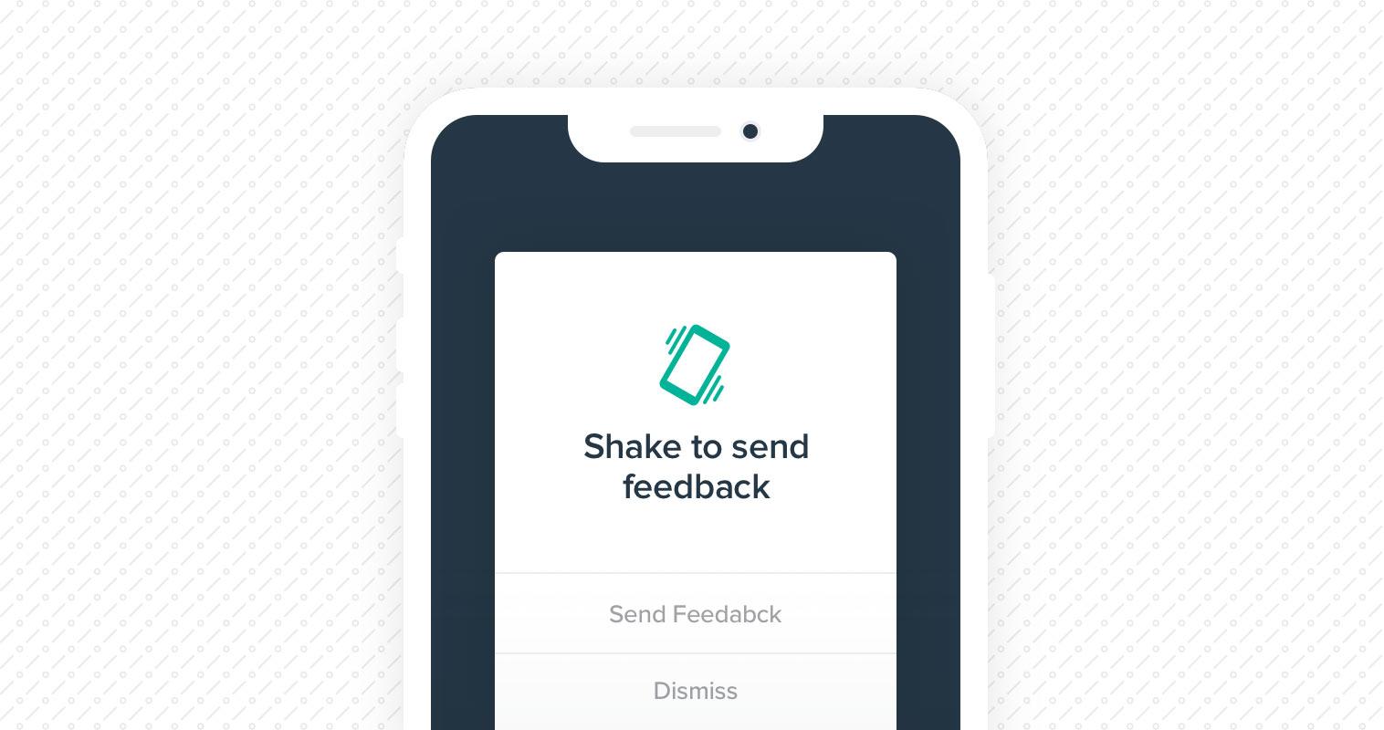 Shake to send feedback