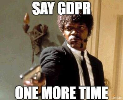 Say GDPR one more time