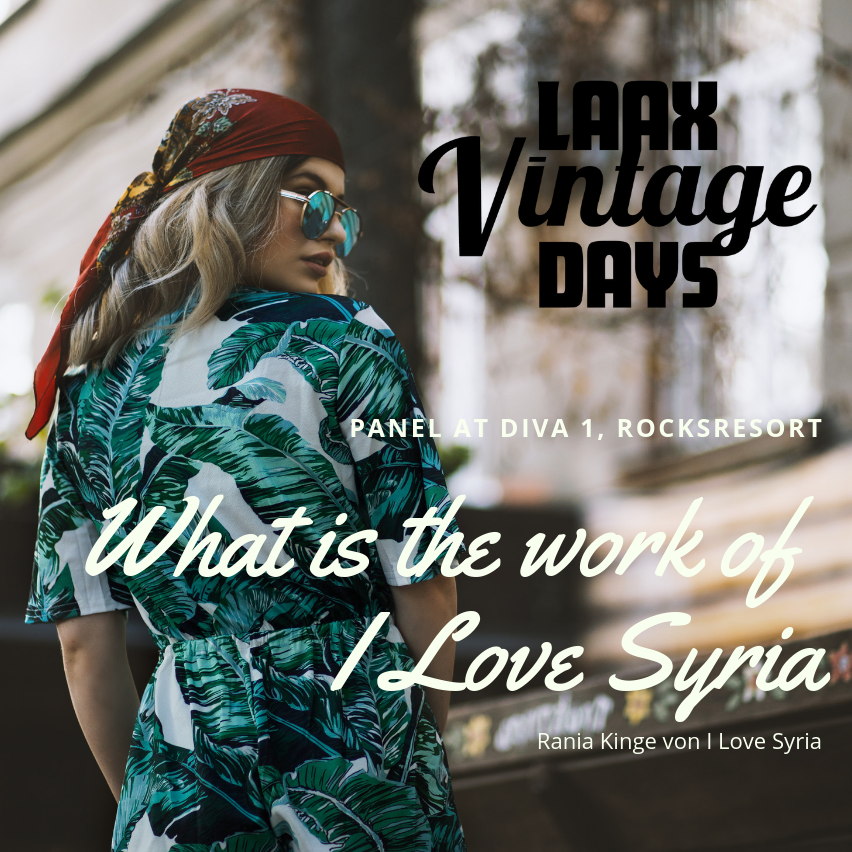 LAAX Vintage Days Panel - What is the work of I Love Syria