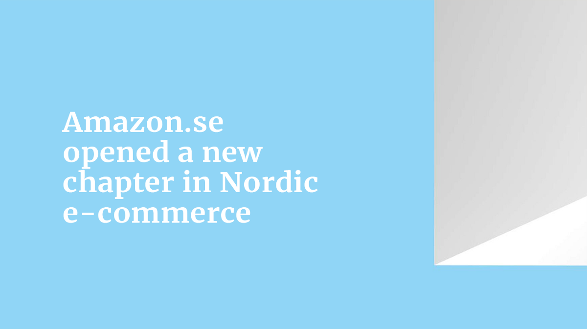 Amazon.se opened a new chapter in Nordic e-commerce — will there be space for e-commerce entrepreneurs?