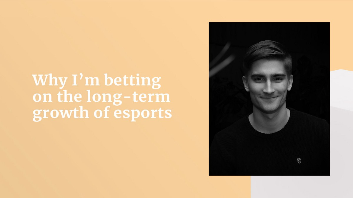Why I'm betting on the long-term growth of esports