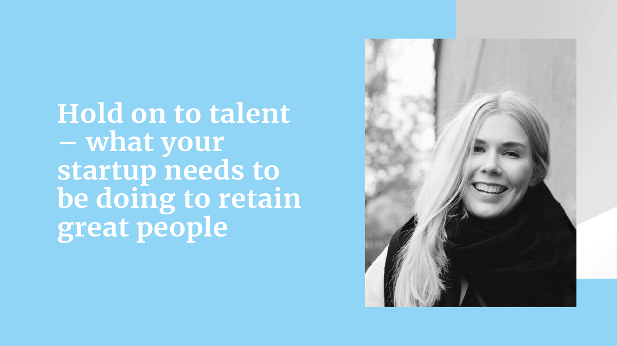 Julia Hamalainen, Ex-Global HR Operations Lead at Smartly.io, explains why retaining talent is crucial, and shares her advice for any startup.