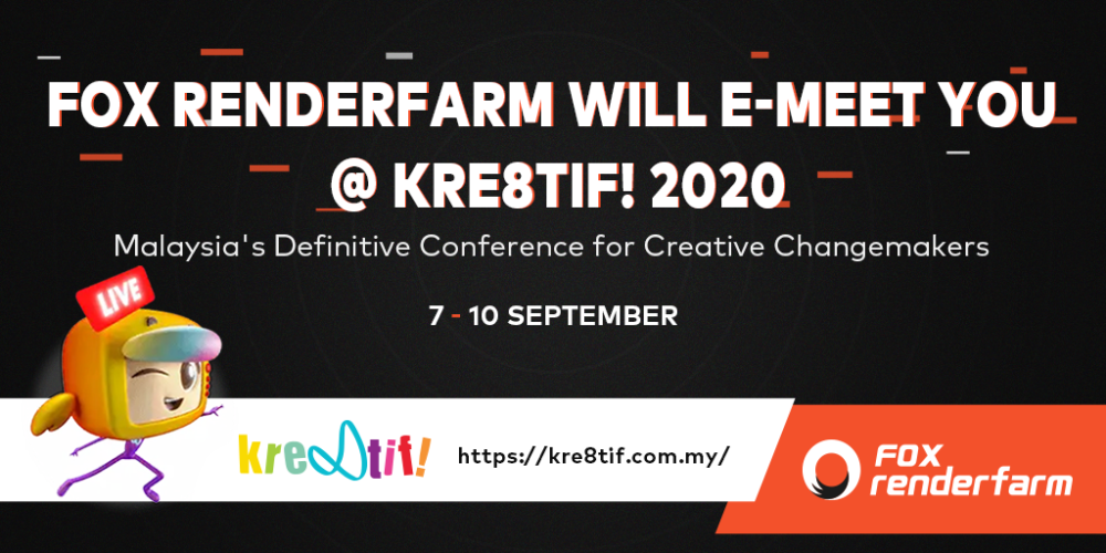 Fox Renderfarm will E-meet You @ Kre8tif! 2020