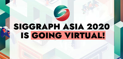 SIGGRAPH Asia 2020 Goes Virtual