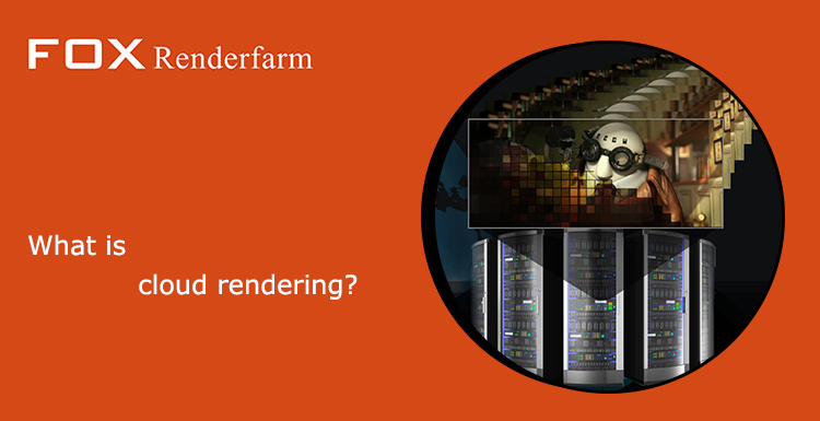 What is cloud rendering