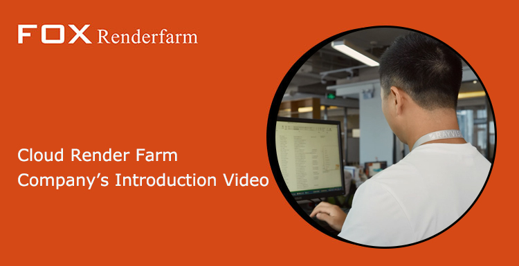 Cloud Render Farm Company's Introduction Video