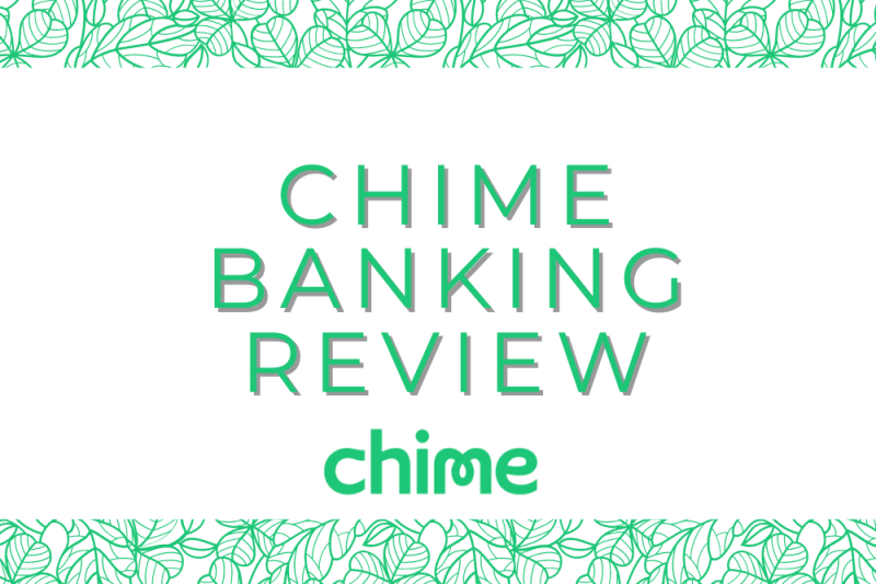 Chime Review – A Bank That Is Flipping Banking on Its Head
