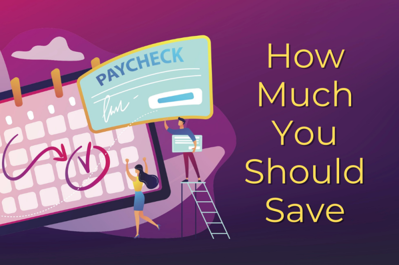 How Much of Your Paycheck You Should be Saving Each Month