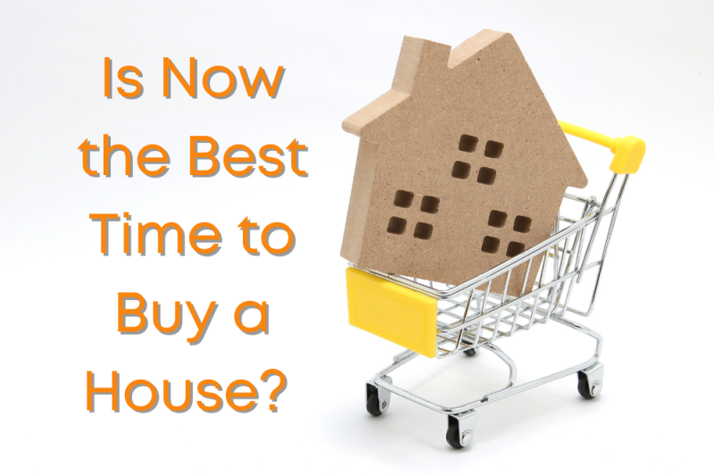 Is Now the Best Time to Buy a House?