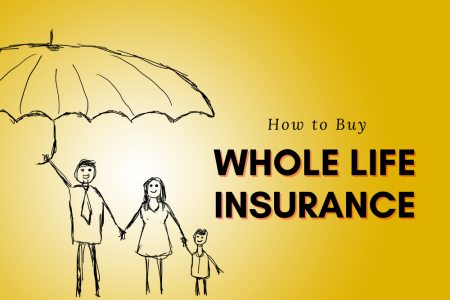 How to Buy Whole Life Insurance