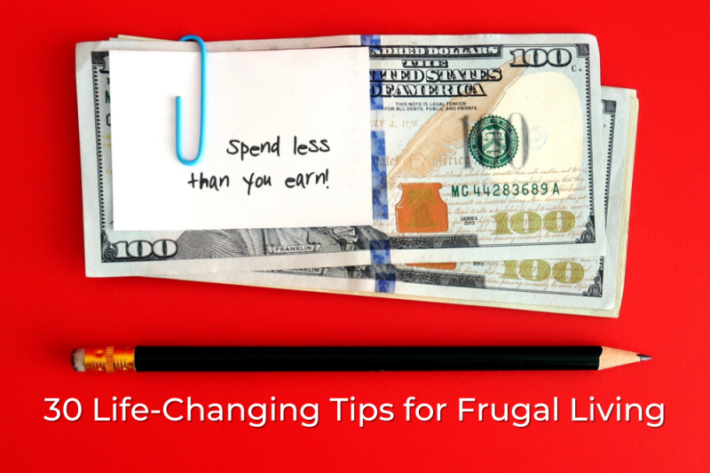 30 Life-Changing Tips for Frugal Living