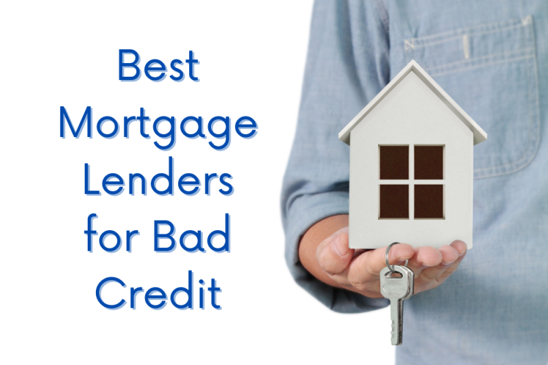Best Mortgage Lenders for Bad Credit