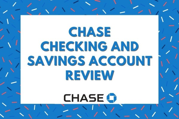 Chase Checking and Savings Account Review