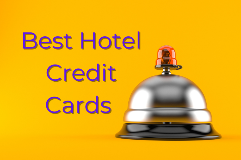 Best Hotel Credit Cards Offering Travel Rewards