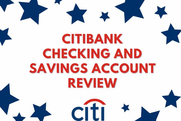 Citibank Checking and Savings Account Review