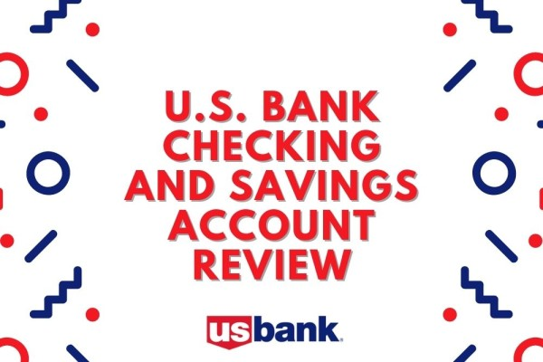 U.S. Bank Checking and Savings Account Review