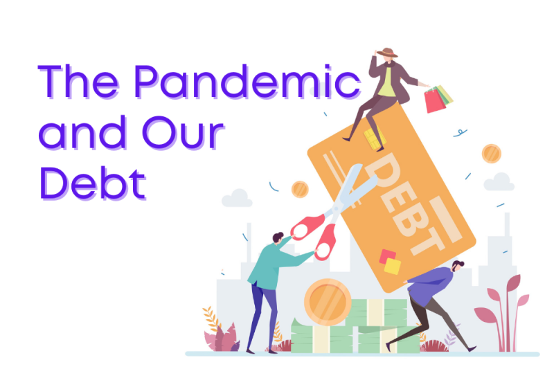 The Pandemic's Surprising Effect on Credit Scores & Debt