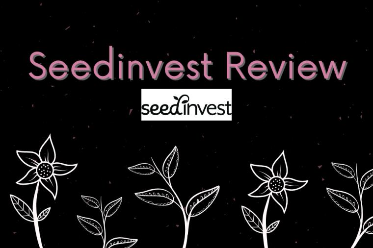 SeedInvest Review – Helping Startups Grow