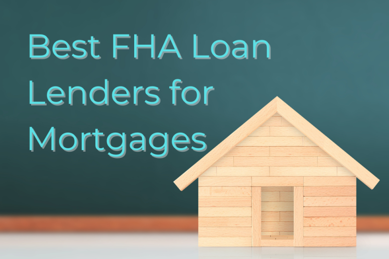 Best FHA Lenders for Mortgages