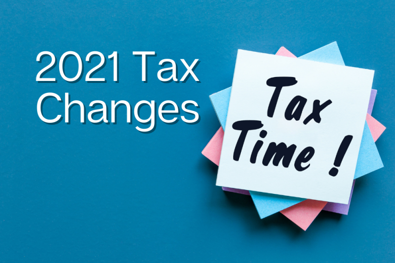 Tax Changes to be Aware of in 2021