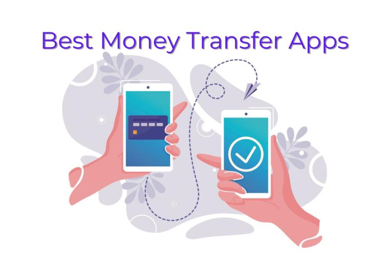 Best Money Transfer Apps – Who Needs Cash When You Have These Apps