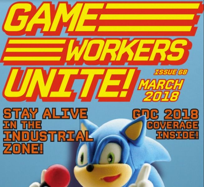 "Flyer with Sonic the Hedgehog reading ""Game workers unite! Issue 68, March 2018. Stay alive in the industrial zone! GDC 2018 coverage inside!"""