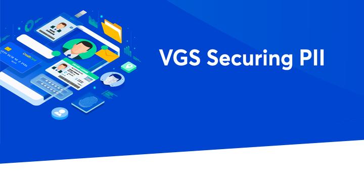 VGS Securing PII header image