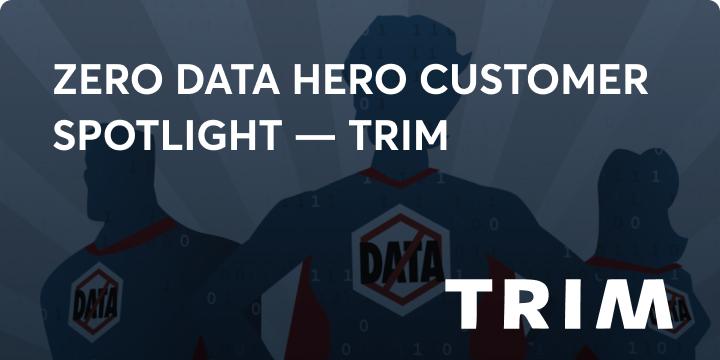 Zero data hero trim blog image