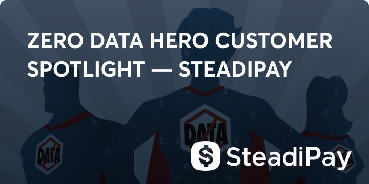 Zero data hero SteadiPay blog image