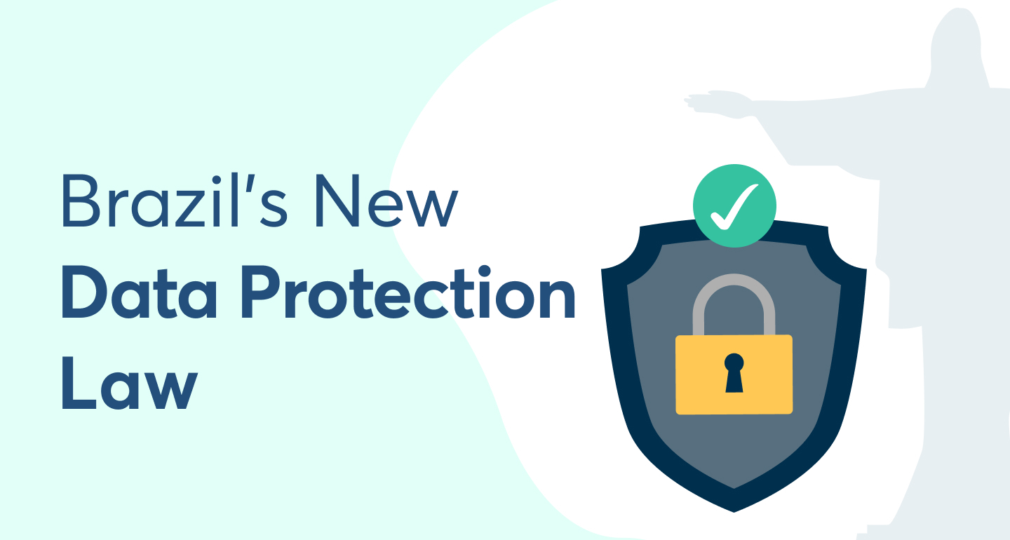 LGPD - What to Expect from Brazil's version of the GDPR