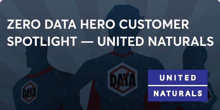 Zero data hero United Naturals blog image