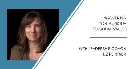 Uncovering Your Unique Personal Values with Liz Peintner
