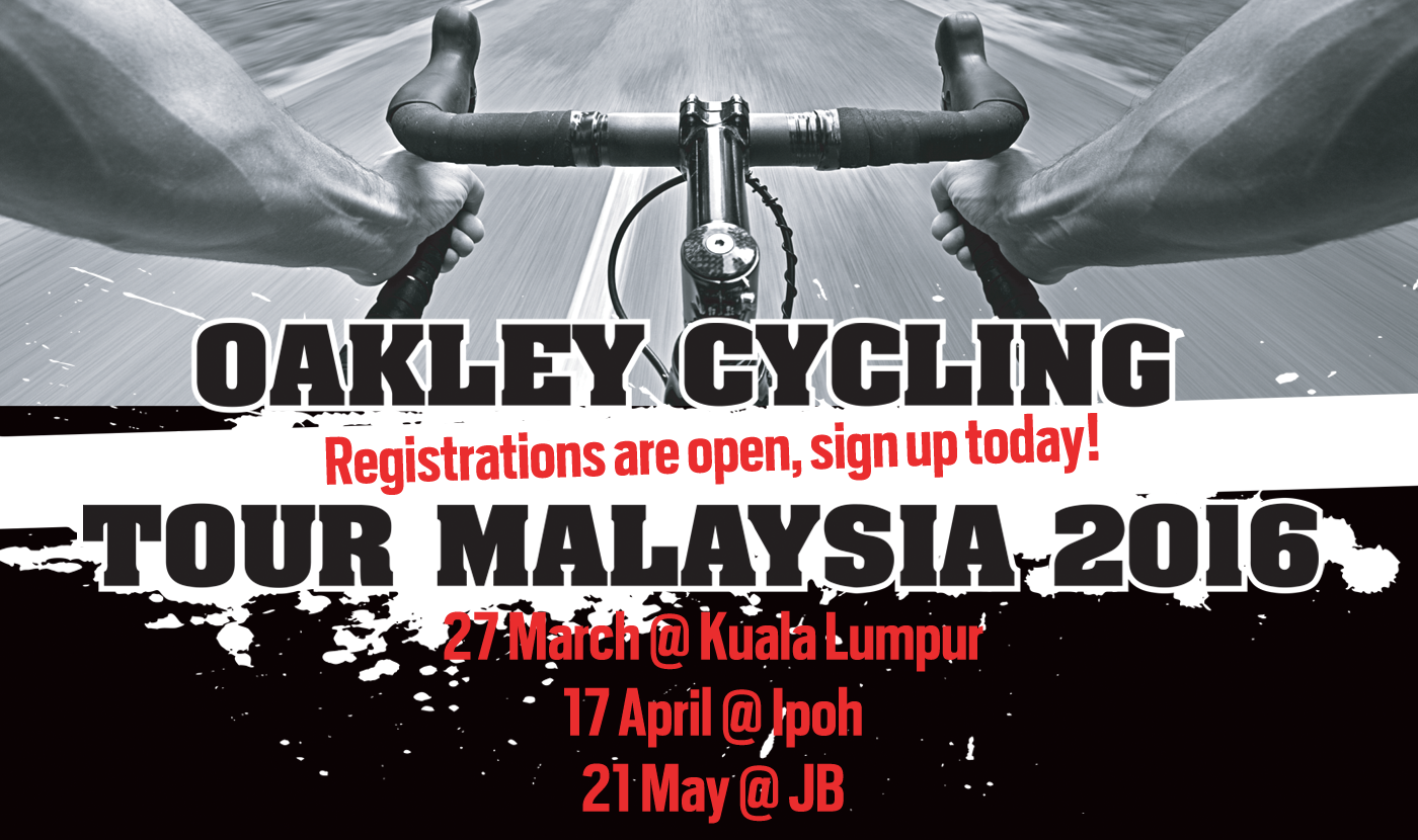 oakley outlet malaysia  registrations for the first oakley cycling tour malaysia 2016 is now live! visit one of our certified resellers to check out special promotional race
